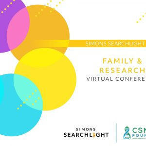 Simons Searchlight 2021 Family and Research Virtual Conference
