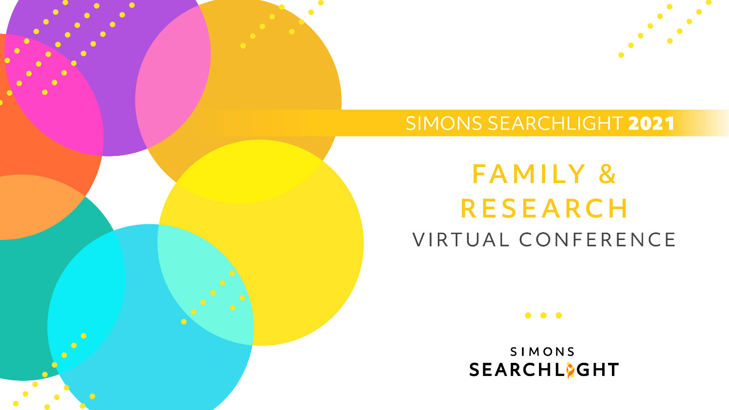 Simons Searchlight 2021 Family & Research Conference